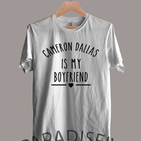 Cameron Dallas is My Boyfriend shirt Magcon Boys Shirt