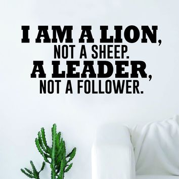 I Am A Lion Not A Sheep Quote Wall Decal Sticker Room Bedroom Art Vinyl Inspirational Decor Motivational Inspirational Animal Gym Fitness