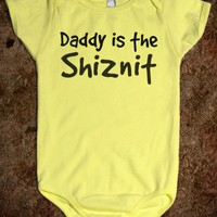 Daddy is the Shiznit