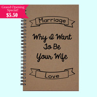 Why I Want To Be Your Wife - Journal, Book, Custom Journal, Sketchbook, Scrapbook, Extra-Heavyweight Covers