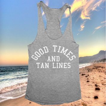 good times and tan lines racerback tank top yoga gym fitness workout fashion fresh top women ladies funny style summer beach party tumblr