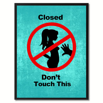 Closed Don't Touch This Funny Adult Sign Aqua Print on Canvas Picture Frames Home Decor Wall Art Gifts 91751