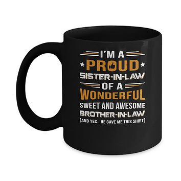 Gift Sister-In-Law From Brother-In-Law I'm A Proud Sister-In-Law Of Awesome Brother-In-Law Mug