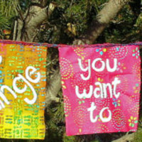 Be the change you want to see in the world garden or prayer flag garland