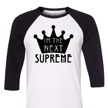 I'm the Next Supreme Raglan Tee- Coven