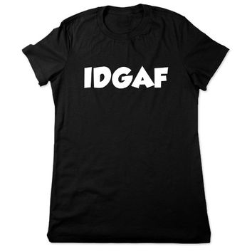 Funny T Shirt, IDGAF, I Don't Give A, Funny Shirt, Offensive T Shirt, Funny TShirt, Profane, Crude Humor Graphic Tee, Ladies Women Plus Size