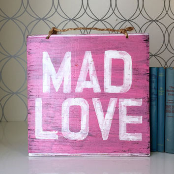 Mad Love Sign / Bohemian Decor / Gypsy Decor