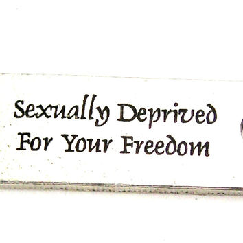 Sexually Deprived For Your Freedom - 2 Hole Connector Genuine American Pewter Charm