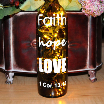 Wine Bottle Lights - Faith Hope Love - 1 Corinthians 13:13