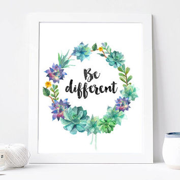 Be different print succulent wreath Inspirational Quote, Floral Wreath,  Printable, Watercolor Mint, Cactus  DOWNLOAD 8x10
