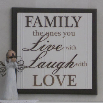 Family The Ones You Live with Laugh With Love - Wooden Plaque Sign - Chocolate Brown