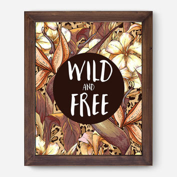 Wild and free print Wall Decor, wild and free designs Typography Home Decor, Poster wall Art, Quote Print, wild flowers