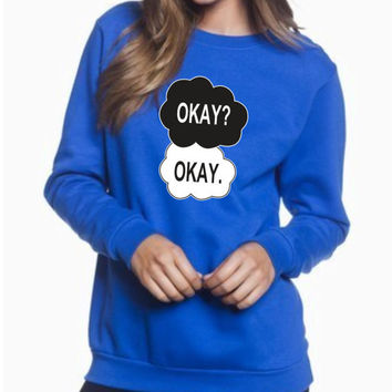 Okay? Okay Crewneck Sweatshirt, Inspired by The Fault in our stars shirt