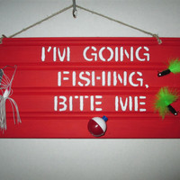 Fishing Sign, Fathers Day, Fathers Day gift, man cave sign, man cave decor, home decor, Fish lover sign, humor sign, handmade sign
