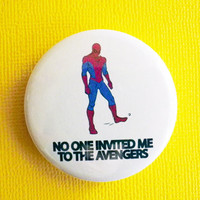 """No one invites me to the Avengers (Spiderman) - 1.75"""" Badge / Button"""