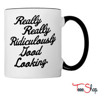 Really Really Ridiculously Good Looking Coffee & Tea Mug