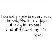 You Are Precious in Every Way... Wall Decal