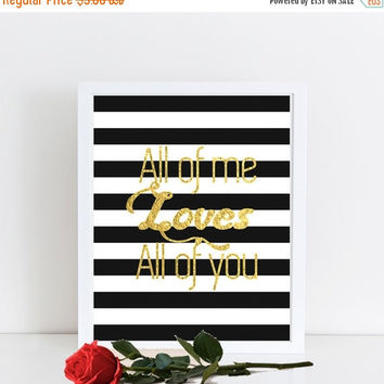 "Gold Foil Print, ""All of Me Loves All of You"",  Gold Foil Quote, Instant Download, Printable Art,  Gold Foil Art, Gold Foil Wall Art"