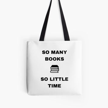 'SO MANY BOOKS SO LITTLE TIME ' Tote Bag by IdeasForArtists