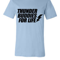 Thunder Buddies For Life - Unisex T-shirt