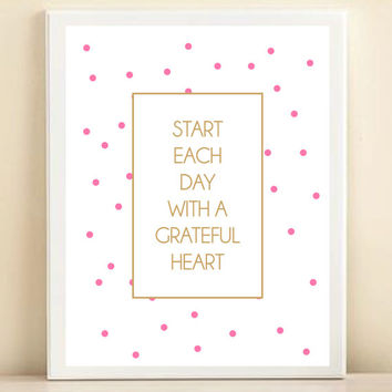 Gold and Pink Polka Dot 'Start Each Day with a Grateful Heart' print poster