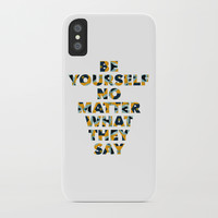 Be yourself no matter what they say iPhone Case by g-man