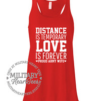 Distance is Temporary Love is Forever Custom Racerback Tank, Army, Air Force, Marines, Navy, Military Wife, Fiance, Girlfriend, Workout