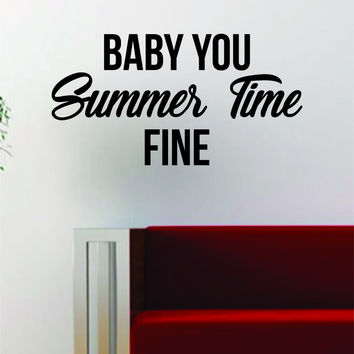 J Cole Baby You Summer Time Fine Quote Decal Sticker Wall Vinyl Art Music Lyrics Home Decor Rap Hip Hop Inspirational