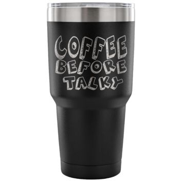 Coffee Before Talky Tumblers