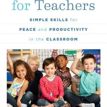 Mindfulness for Teachers: Simple Skills for Peace and Productivity in the Classroom (Norton Series on the Social Neuroscience of Education): Mindfulness for Teachers: Simple Skills for Peace and Productivity in the Classroom