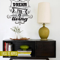 Vintage Style Quote Wall Decal, Vinyl Wall Lettering, I Dream for the Living - Steven Spielberg - QK001
