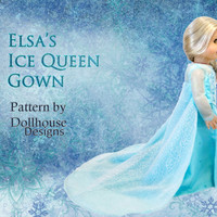 "Elsa Frozen inspired Ice Queen Sewing Pattern for American Girl 18"" Dolls Dollhouse Designs DIGITAL DOWNLOAD DIY pdf"