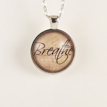 Breathe Necklace Word Pendant Inspirational Quote by cellsdividing