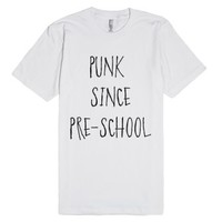 Punk Since Pre-School-Unisex White T-Shirt