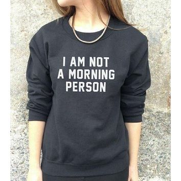 DCCKR2 [I AM NOT A MORNING PERSON] new men and women cotton sweater