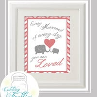 """Elephant Pink and Grey """"Every Moment of Every day you are Loved"""" 8 x 10 Instant Download Printable Design"""