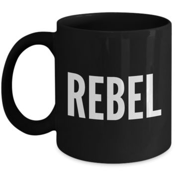 Rebel Gifts - Rebel Black Coffee Mug - Best Friend Gifts - Coworker Gifts