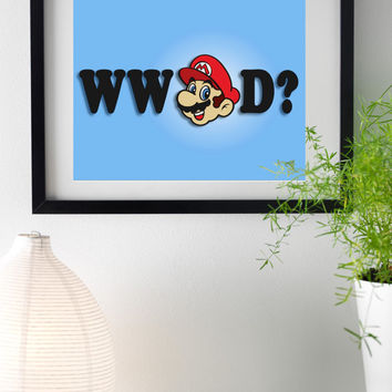 What Would Mario Do? // Original Typography 8x10 Print for Home, Dorm, or Office Decor and Gifts