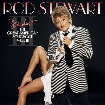 Rod Stewart | Stardust The Great American Songbook, Vol. III