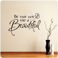 Be Your Own Kind of Beautiful New Wall Decal Decor Words Sticker Quote