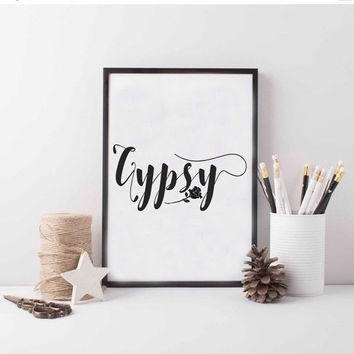 Printable Art, Gypsy Print, Gypsy Rose, Printable Wall Art, Printable Word Art, Instant Download, Black and White Print, Typographic Print,