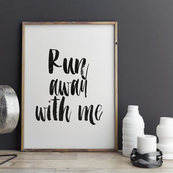 INSPIRATIONAL Art,Run Away With Me,Lovely Words,Workout,Fitness,GYM,Motivational Poster,Typography Print,Hand Lettering,Best Words,Quote