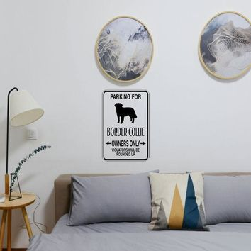 Parking for Border Collie Owners Only Sign Vinyl Wall Decal - Removable (Indoor)