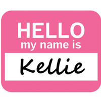 Kellie Hello My Name Is Mouse Pad