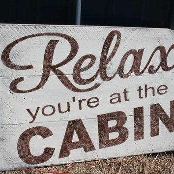 Relax You're At The Cabin Wood Pallet Sign Cabin Sign Rustic Wood Sign Distressed Wood Sign Shabby Chic Decor Rustic Chic Decor