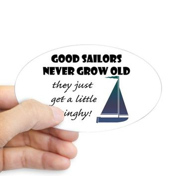 GOOD SAILORS NEVER GROW OLD, THEY JUST GET DECAL