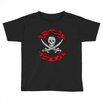 The Goonies Never Say Die Toddler T-shirt