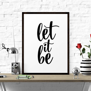 Motivational Print, Let It Be, Motivational Poster, Printable Quotes, Office Decor, Printable Art, Typography Print, Scandinavian Print