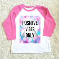 Positive vibes only graphic tee, Children's Tshirt