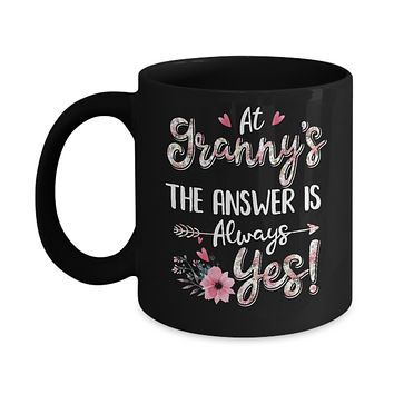 At Granny's The Answer Is Always Yes Floral Mothers Day Gift Mug